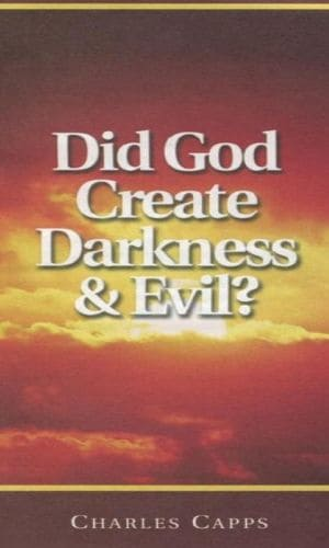 Did God Create Darkness And Evil? | Charles Capps