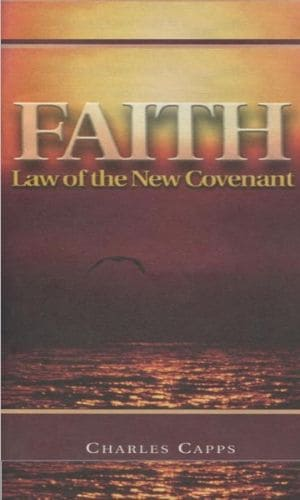 Faith - Law of The New Covenant - Charles Capps