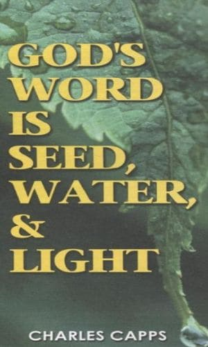 God's Word Is Seed, Water And Light | Charles Capps