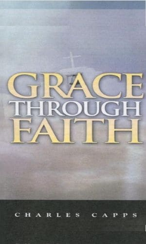 Grace Through Faith | Charles Capps