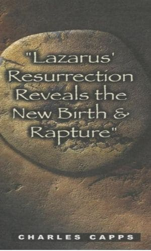 Lazarus' Resurrection Reveals The New Birth And Rapture | Charles Capps