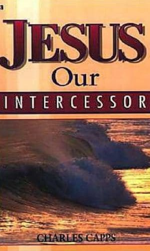 Jesus Our Intercessor | Charles Capps