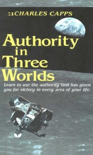 Authority In Three Worlds | Charles Capps