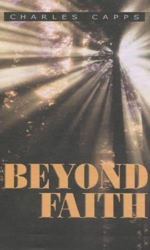 Beyond Faith | Charles Capps