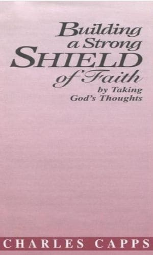 Building A Strong Shield of Faith | Charles Capps