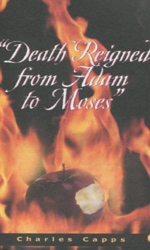 Death Reigned From Adam To Moses | Charles Capps