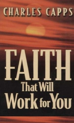 Faith That Will Work For You | Charles Capps