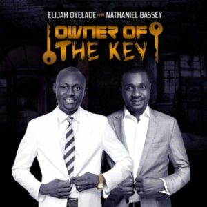 Owner-of-The-Key-Lyrics-by-Elijah-Oyelade-Ft.-Nathaniel-Bassey-Mp3