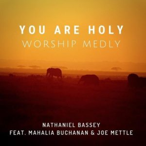 You-Are-Holy-Nathaniel-Bassey-Ft-Mahalia-Buchanan-Joe-Mettle-mp3