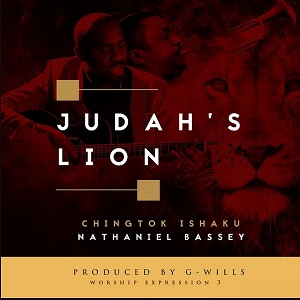 Pastor-Chingtok-Ft-Nathaniel-Bassey-Judahs-Lion-mp3